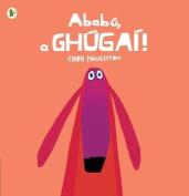 Ababu, a Ghugai!