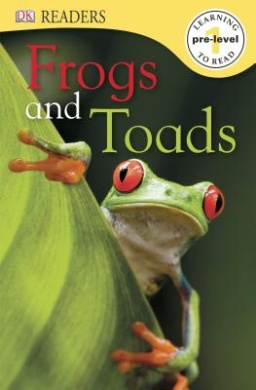 Frogs and Toads (DK Readers: Level Pre1)