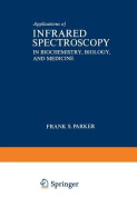 Applications of Infrared Spectroscopy in Biochemistry, Biology, and Medicine