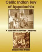Celtic Indian Boy of Appalachia