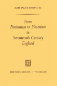 From Puritanism to Platonism in Seventeenth Century England