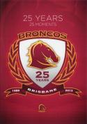NRL Brisbane Broncos 25 Years 25 Moments - 1988 - 2013 [Region 4]