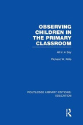 Observing Children in the Primary Classroom