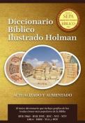 Diccionario Biblico Ilustrado Holman Revisado y Aumentado [Spanish]