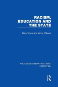 Racism, Education and the State (Routledge Library Editions