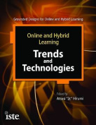 Online and Hybrid Learning Trends and Technologies