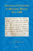 Society and Culture in Medieval Rouen, 911-1300