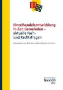 Einzelhandelsentwicklung in Den Gemeinden - Aktuelle Fach- Und Rechtsfragen [GER]
