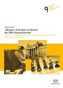 Blindes Schreiben Im Dienste Der Ddr-Staatssicherheit [GER]
