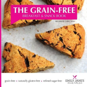 The Grain-Free Breakfast and Snack Book