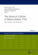 The Musical Culture of Silesia before 1742