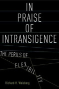 In Praise of Intransigence