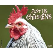 Just Us Chickens 2014 Wall Calendar
