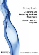 Getting Results Designing and Producing Business Documents