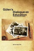 Gulen's Dialogue on Education [Large Print]