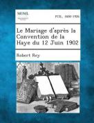 Le Mariage D'Apres La Convention de La Haye Du 12 Juin 1902 [FRE]