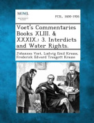 Voet's Commentaries Books XLIII. & XXXIX.  : 3. Interdicts and Water Rights.