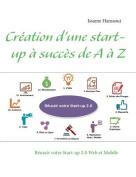 Creation D'Une Start-Up a Succes de A A Z [FRE]