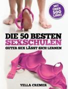 Die 50 Besten Sexschulen - Guter Sex Lasst Sich Lernen [GER]