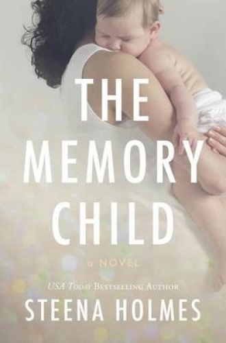 The Memory Child by Steena Holmes.