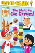 The Scoop on Ice Cream!