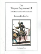 Timpani Supplement II - Still More Pictures and Documents