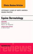 Equine Dermatology, an Issue of Veterinary Clinics