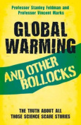 Global Warming and Other Bollocks