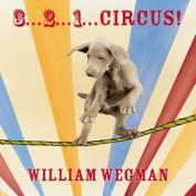 3... 2... 1... Circus! [Board Book]
