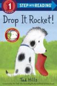Drop It, Rocket! (Step Into Reading