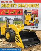 Build My Own Mighty Machines