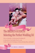 The Bride's Guide to Selecting the Perfect Wedding DJ