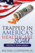 Trapped in America's Healthcare Scam