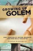 Growing Up Golem