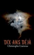 Dix ANS Deja [FRE]