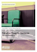 Palliative Pflege Fur Sterbende [GER]