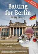 Batting for Berlin