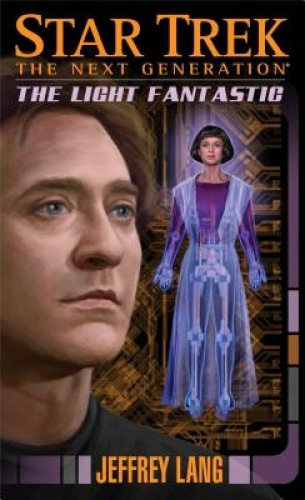 The Light Fantastic (Star Trek: The Next Generation) by Jeffrey Lang.