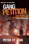 "Gang Petition (""Gang"" Series)"