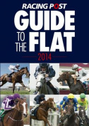 Racing Post Guide to the Flat
