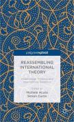 Reassembling International Theory