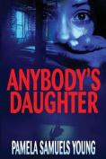 Anybody's Daughter