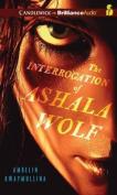 The Interrogation of Ashala Wolf [Audio]