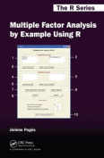 Multiple Factor Analysis by Example Using R (Chapman & Hall/CRC