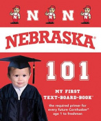 Nebraska 101 (My First Text-Board-Book) [Board book]