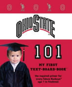 Ohio State 101 (My First Text-Board-Book) [Board book]