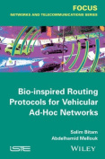 Bio-Inspired Routing Protocols for Vehicular Ad Hoc Networks
