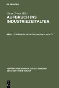 Aufbruch Ins Industriezeitalter, Band 1, Linien Der Entwicklungsgeschichte  [GER]