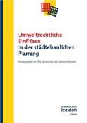 Umweltrechtliche Einflusse in Der Stadtebaulichen Planung [GER]