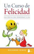 Un Curso de Felicidad = A Course of Happiness [Spanish]